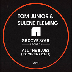 """All The Blues"" Joe Ventura Remix - Tom Junior ft Sulene Fleming"