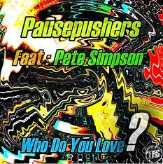 who do you love Pete:Pause artwork 1.jpg