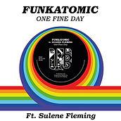 One Fine Day Funkatomic and sulene fleming.jpg