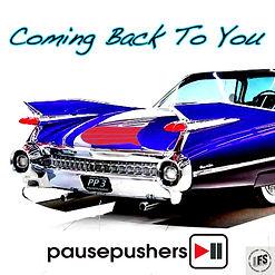 Pausepushers-Coming Back To You artwork