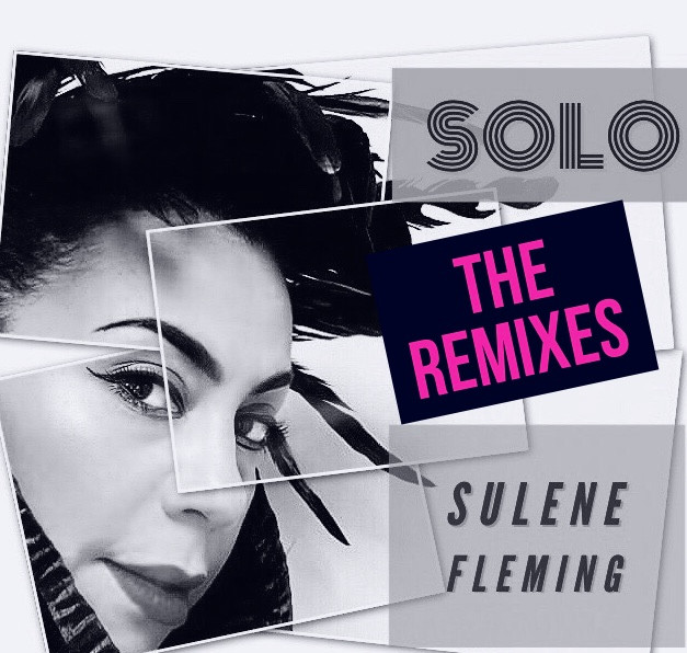Solo The Remixes By Sulene Fleming