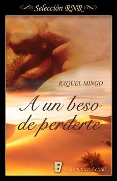 PUBLICADO A UN BESO DE PERDERTE, DE RAQUEL MINGO