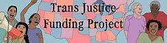 Trans justice funding logo.jpg