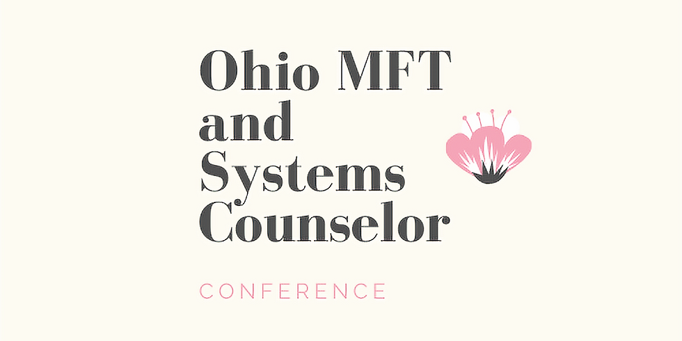 Ohio MFT and Systems Counselor Conference