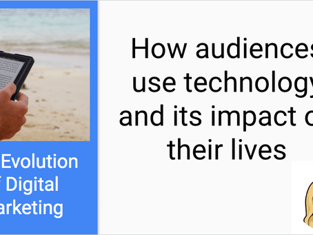 Technology: how do audiences use technology and its impact on their lives?