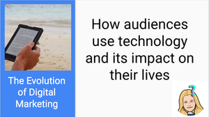 How audiences use technology and its impact on their lives