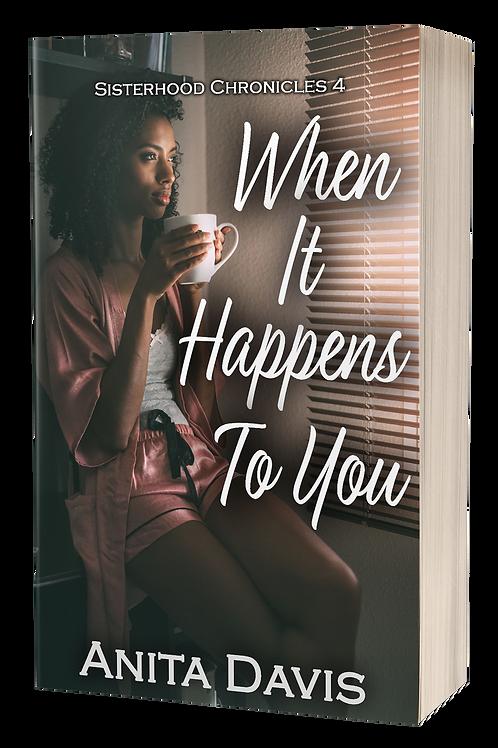 When It Happens To You: Sisterhood Chronicles 4