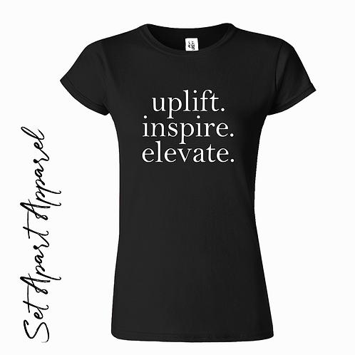 Uplift. Inspire. Elevate.