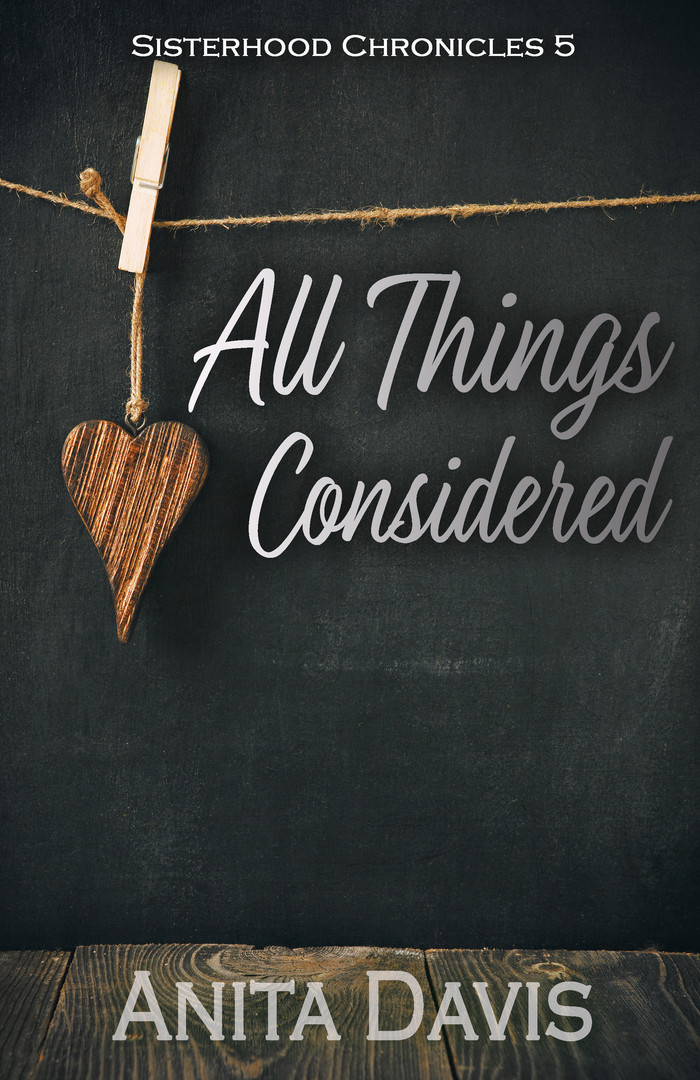All Things Considered: Sisterhood Chronicles