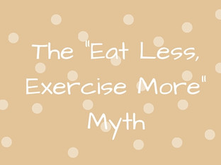 """The """"Eat Less, Exercise More"""" Myth"""