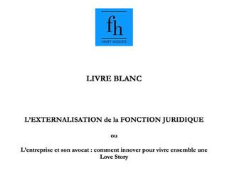 Parution de mon LIVRE BLANC  sur l'Externalisation de la fonction juridique par les entreprises