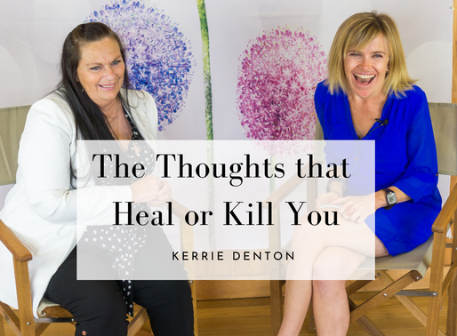 The Thoughts that Heal or Kill You - Kerrie Denton