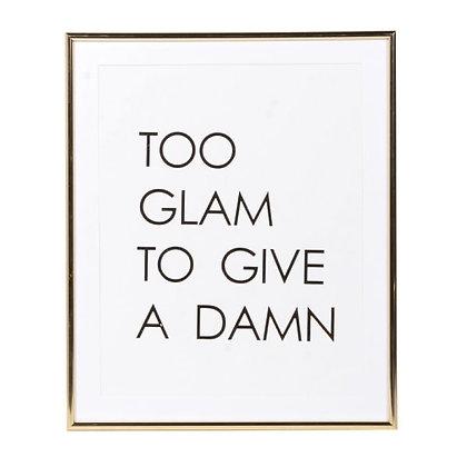 Too Glam Print