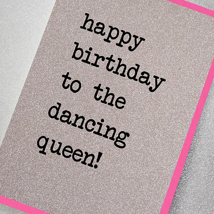 Happy Birthday To The Dancing Queen Card
