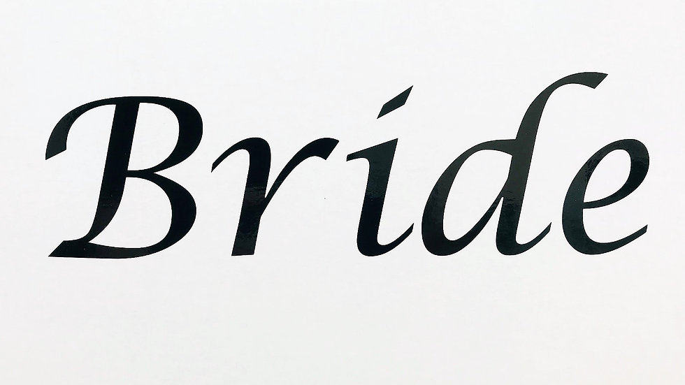 """""""Bride"""" Laser cut vinyl, 6 colour options, can be added to any item"""