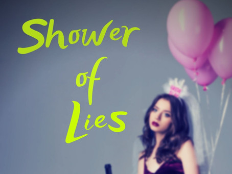 My Work in Progress - May 2020 - Shower of Lies
