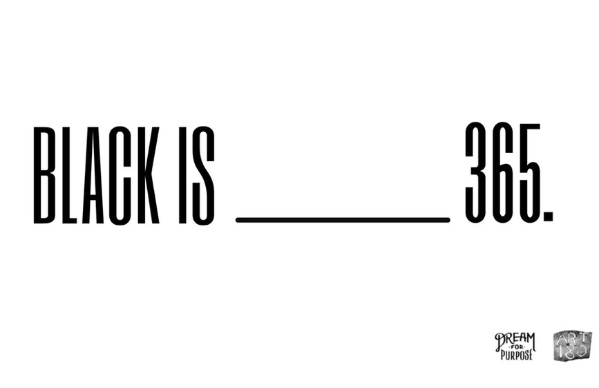 Learn about our Black Is       365 project