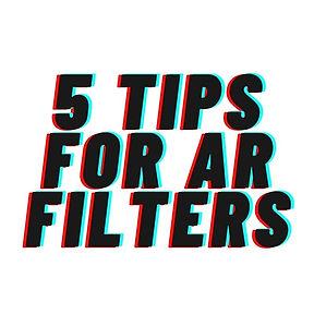 5 Tips for AR Filters.jpg