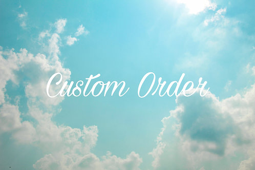Custom Order for Stevie Proshaska