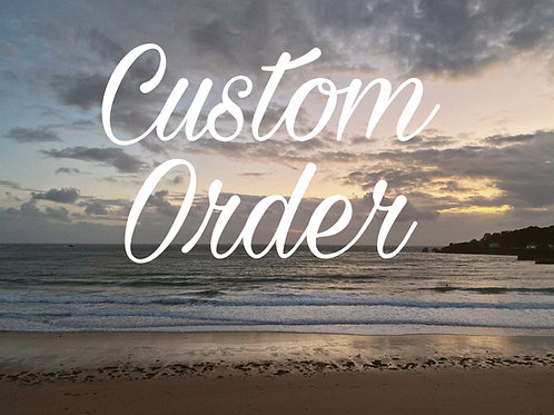 Custom Order for Sally MacPhee
