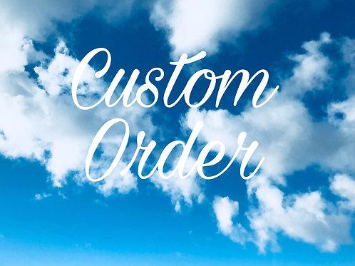 Custom Order for Heather Hubbard