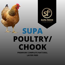 Supa Poultry/Chook - Supa Chook, natural laye feed, textured chook food, natural chook food, best chook food