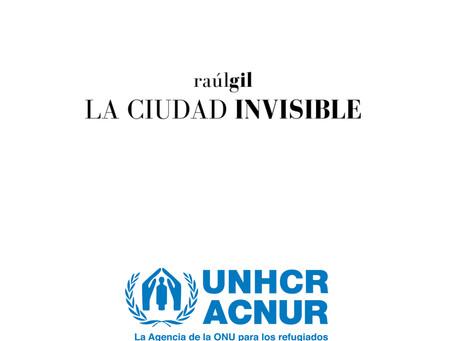 La Ciudad Invisible x ACNUR