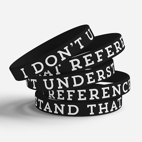 I Don't Understand That Reference Silicone Bracelet