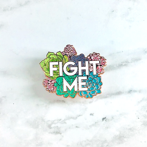 Fight Me Enamel Pin
