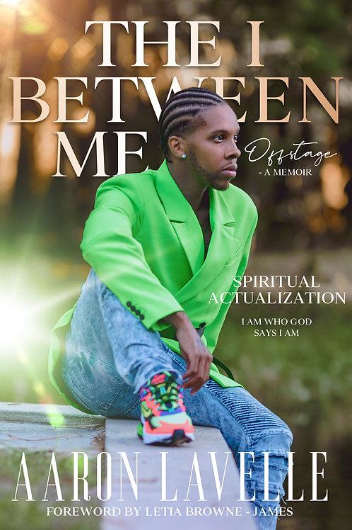The I Between Me: Offstage - A Memoir (Book)