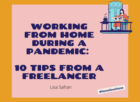 Working From Home During a Pandemic: 10 Tips From a Freelancer