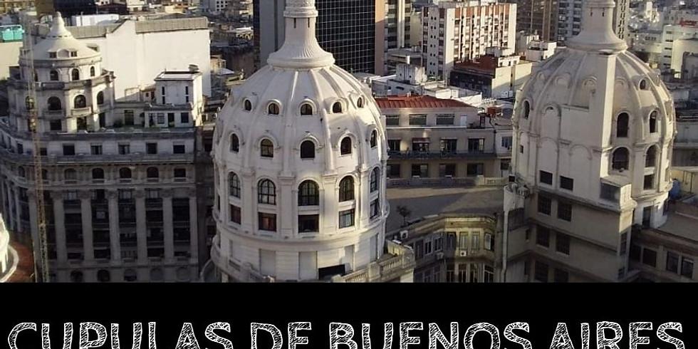 Cúpulas de Buenos Aires y Casco histórico