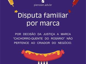 """Justiça mantém a propriedade da marca """"Cachorro Quente do Rosário"""" com filho adotivo do fundador"""
