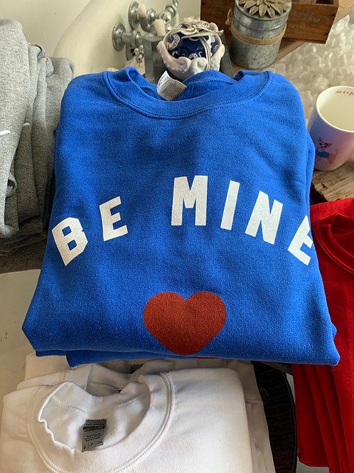 Be Mine Graphic Sweat Shirt