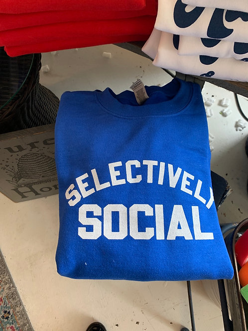 Socially Selective Sweat Shirt