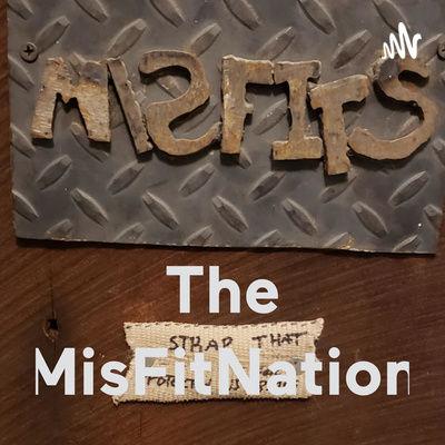 The MisFitNation