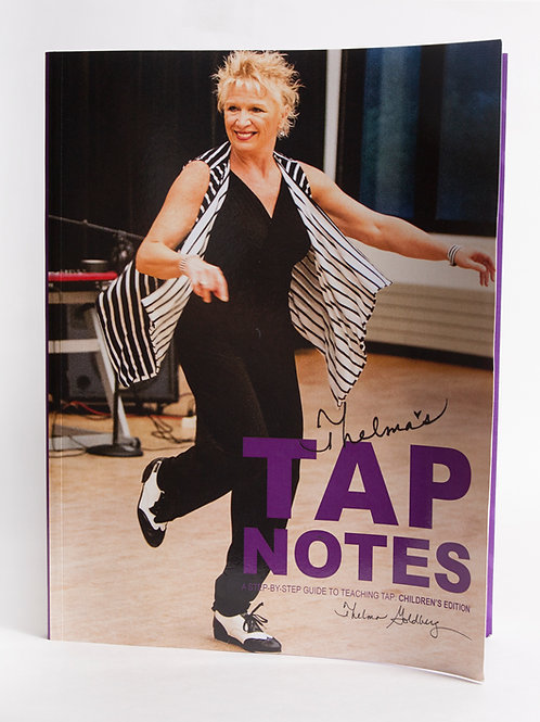 Thelma's Tap Notes a Step–By–Step Guide to Teaching Tap: Children's Edition