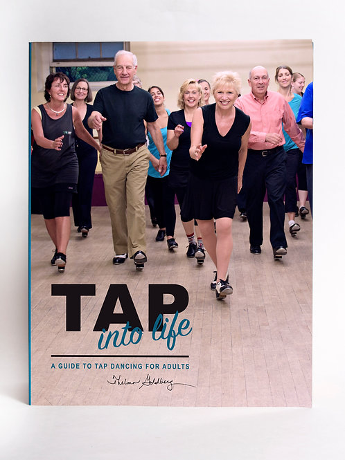 Tap Into Life: A Guide to Tap Dancing for Adults