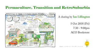 "Permaculture, Transition and RetroSuburbia - A sharing by Ian Lillington, one of the ""RetroSubu"