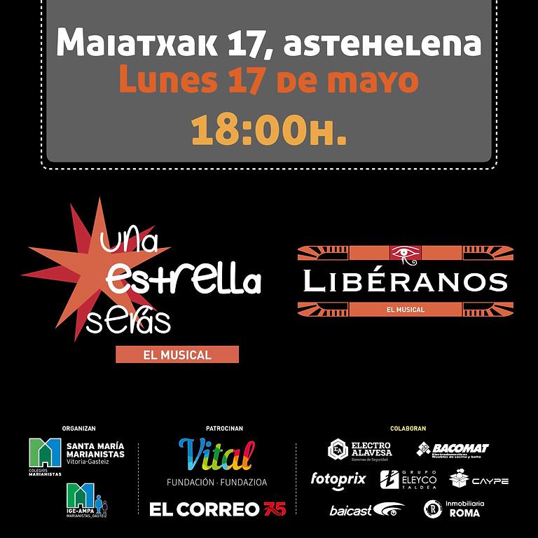 TEATRO MUSICAL MARIANISTAS - Maiatzaren 17, astehelena  - UNA ESTRELLA SERÁS EL MUSICAL / LIBÉRANOS EL MUSICAL