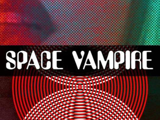SPACE VAMPIRE coming August 17th