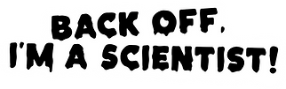 Back off, i'm a scientist! print  planet action .png