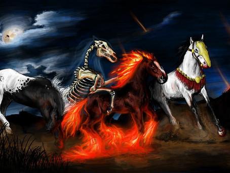 The 4 HORSEMEN OF THE APOCALYPSE: Have the Seals Been Opened?