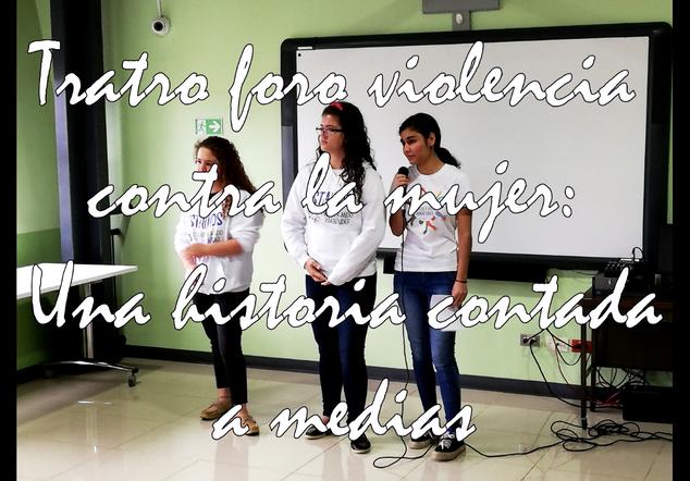 """Teatro-Foro """"Violencia contra la mujer: Una historia contada a medias"""" (Juventudes Contra la Violencia de Género)"""
