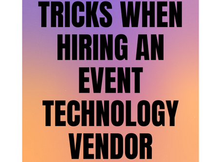 Tricks When Hiring an Event Technology Vendor