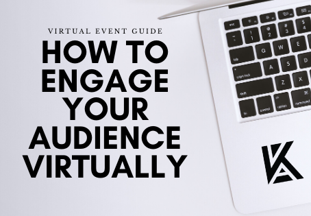 How to Engage Your Audience with Virtual Events
