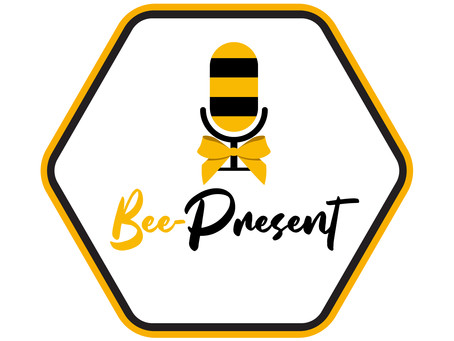 Bee-Present (Episode 1) Creative Leadership During Difficult Times- Marketing Tips & Tricks