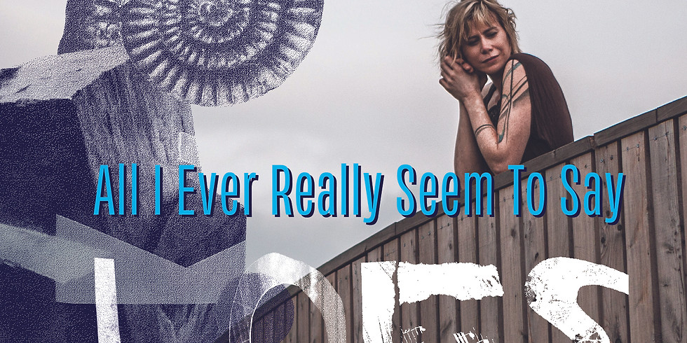 All I Ever Really Seem To Say - album release concert