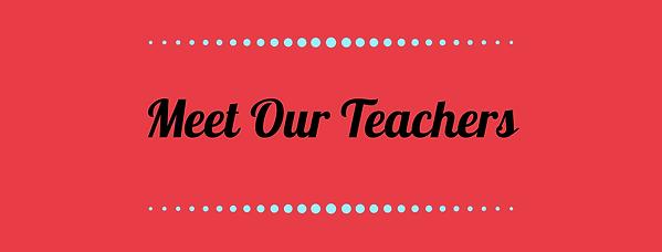 meet our teachers.png
