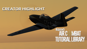 Creator Highlight: Requiem's Air Combat Tutorial Library